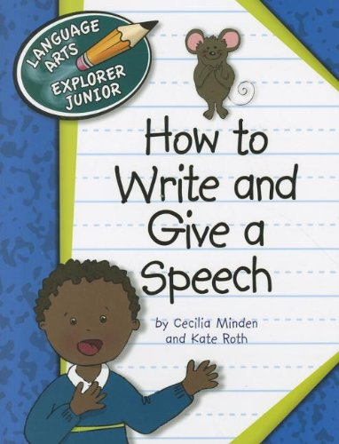 How to Write and Give a Speech (Language Arts Explorer Junior) by Cherry Lake Pub