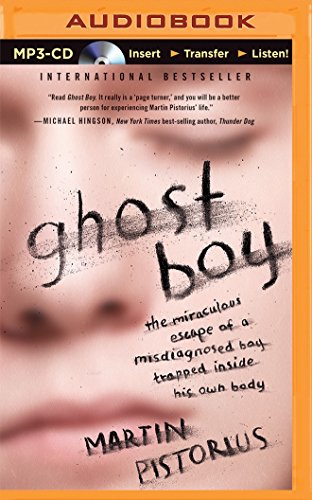 Ghost Boy: The Miraculous Escape of a Misdiagnosed Boy Trapped Inside His Own Body by Thomas Nelson on Brilliance Audio