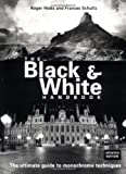 Black and White Handbook, Roger Hicks and Frances Schultz, 0715311247