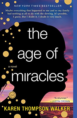 The Age of Miracles: A Novel ()