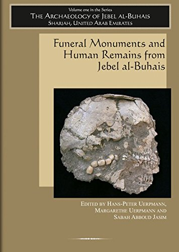 Sharjah United Arab Emirates - Funeral Monuments and Human Remains from Jebel al-Buhais (The Archaeology of Jebel al-Buhais, Sharjah, United Arab Emirates)