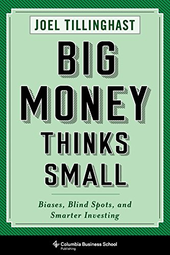 Big Money Thinks Small: Biases, Blind Spots, and Smarter Investing (Columbia Business School Publishing) cover