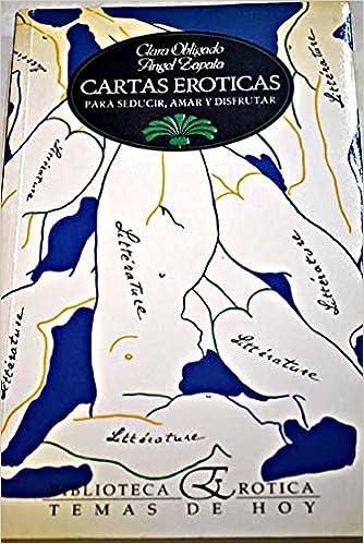 Cartas eroticas: Amazon.es: Clara Obligado, Angel Zapata: Libros