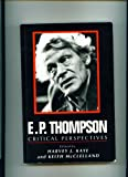 E. P. Thompson, Harvey J. Kaye, 074560238X