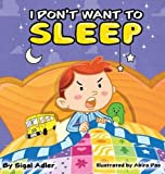 I Don't Want To Sleep (Children Bedtime Story Picture Book)
