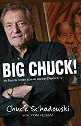 Big Chuck: My Favorite Stories from 47 Years on Cleveland TV