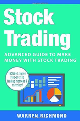 Stock Trading: Advanced Guide to Make Money with Stock Trading (Stock Trading, Day Trading, Options Trading, Stock Market, Trading & Investing, Trading) (Volume 3) pdf epub