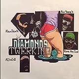 Diamonds Twerking (feat. Alaun Deonte & Ace Young'n) [Explicit]