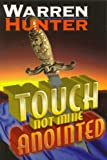 Touch Not Mine Anointed, Warren Hunter, 1889816469