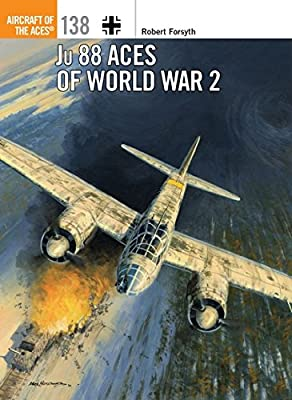 Ju 88 Aces of World War 2 (Aircraft of the Aces)