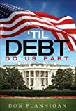 'Til Debt Do Us Part, Don Flannigan, 1622952693