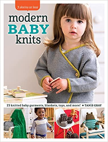 e785f236b899 Modern Baby Knits: 23 Knitted Baby Garments, Blankets, Toys, and More! (3  Skeins or Less) Paperback – 27 May 2016