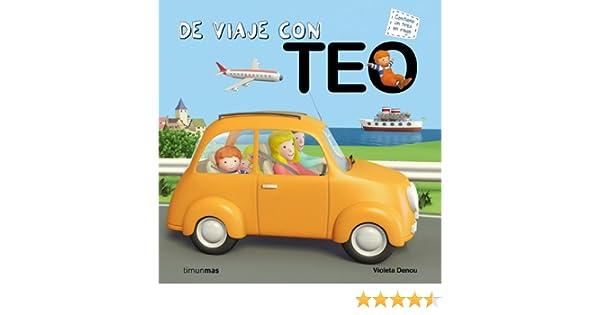 De viaje con Teo (El mundo de Teo): Amazon.es: Denou, Violeta: Libros