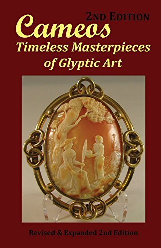(Cameos: Timeless Masterpieces of Glyptic Art: Revised and Expanded 2nd Edition)