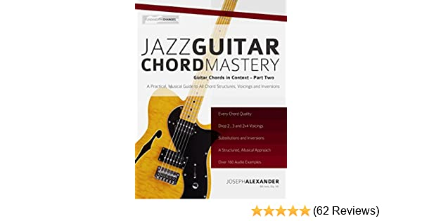 Jazz Guitar Chord Mastery A Practical Musical Guide To All Chord