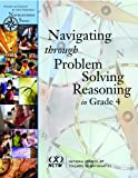 Navigating Through Problem Solving and Reasoning in Grade 4, Yeatts, Karol L. and House, Peggy, 087353574X