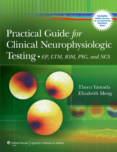 Practical Guide for Clinical Neurophysiologic Testing: EP, LTM, IOM, PSG, and NCS