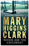 Front cover for the book Where Are the Children? by Mary Higgins Clark