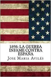 1898: La guerra infame contra España: La voz de España contra sus ...