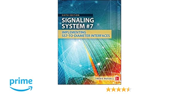 Signaling System #7, Sixth Edition: Travis Russell: 9780071822145