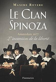 Le Clan Spinoza : Amsterdam, 1670 : L'invention de la liberté