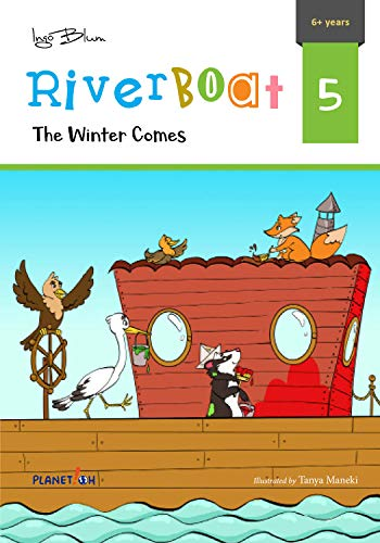 The Winter Comes: Teach Your Children Friendship And Kindness (Riverboat Series Chapter Books Book 5) by [Blum, Ingo]