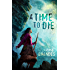 A Time to Die (Out of Time Book 1)