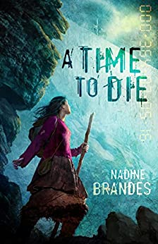 A Time to Die (Out of Time Book 1) by [Brandes, Nadine]