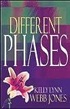 Different Phases, Kelly Lynn Webb Jones, 1606107615