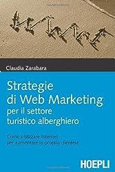Strategie di Web Marketing per il settore turistico alberghiero (Marketing e management)