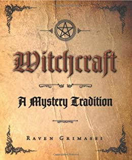 Witchcraft: A Mystery Tradition by [Grimassi, Raven]