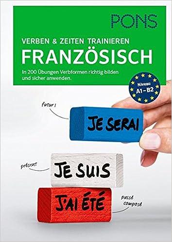 Amazon.fr - PONS Verben und Zeiten trainieren Französisch: In 200 ...