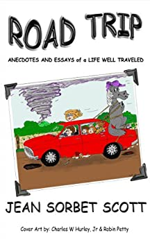 Road Trip: Anecdotes and Essays of a Life Well Traveled by [Sorbet Scott, Jean]
