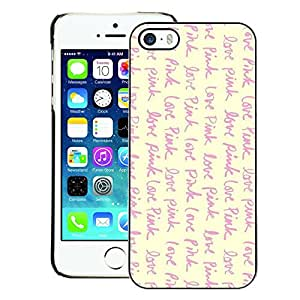 A-type Arte & diseño plástico duro Fundas Cover Cubre Hard Case Cover para iPhone 5 / 5S (Love Pink Vignette Yellow Text Writing)