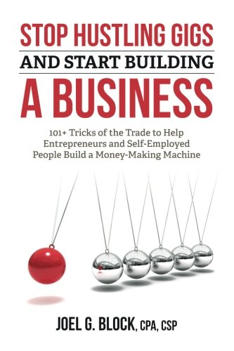 Stop Hustling Gigs And Start Building A Business