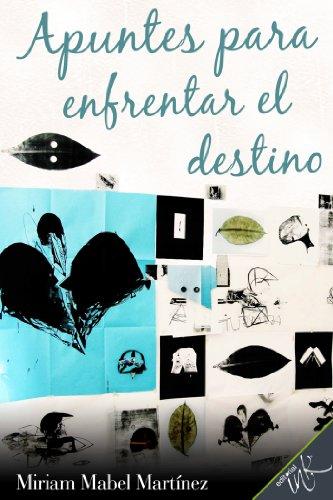 Descargar Libro Apuntes Para Enfrentar El Destino Miriam Mabel Martínez