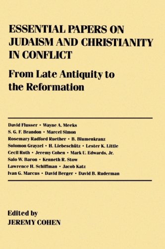 Essential Papers on Judaism and Christianity in Conflict: From Late Antiquity to the Reformation (Essential Papers on Je