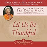 img - for Let Us Be Thankful: An Informal Talk by Sri Daya Mata book / textbook / text book