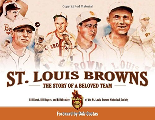 (St. Louis Browns: The Story of a Beloved Team)