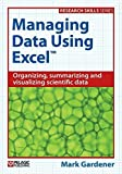 img - for Managing Data Using Excel (Research Skills) by Mark Gardener (2015-04-09) book / textbook / text book