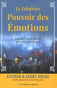 Le fabuleux Pouvoir des Émotions - Laissez-vous guider par vos émotions... par Jerry Hicks