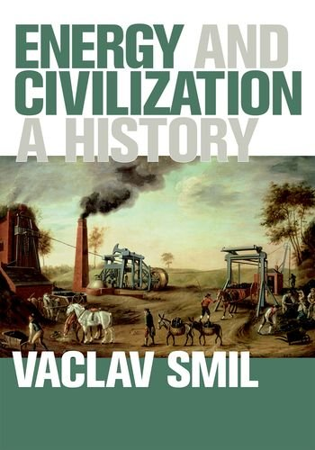 Energy and Civilization: A History (MIT Press) cover