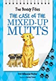 The Buddy Files: The Case of the Mixed-Up Mutts (Book 2)