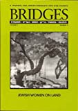 Bridges, Jewish Women On Land (A Journal for Jewish Feminists and our Friends, Volume 5 Number 2 Winter 5756)