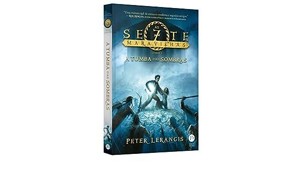 A Tumba das Sombras. As Sete Maravilhas - Volume 3 (Em Portuguese do Brasil): Peter Lerangis: 9788576864097: Amazon.com: Books