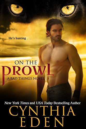 On The Prowl (Bad Things Book 2) by [Eden, Cynthia]