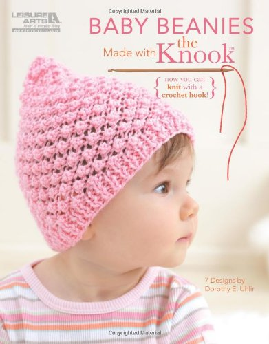 Download Baby Beanies Made with the Knook (Leisure Arts #5780) pdf epub