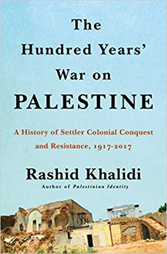 Image result for The Hundred Years' War on Palestine: A History of Settler Colonialism