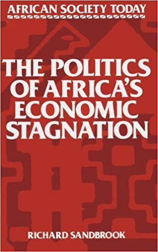 Book The Politics of Africa's Economic Stagnation (African Society Today) by Richard Sandbrook (1985-12-19)