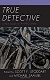 True Detective: Critical Essays on the HBO Series